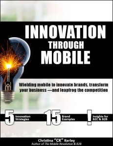 Mobile Marketing Innovation Ebook, by CK Kerley